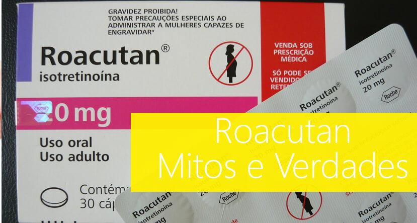 Roacutan (isotretinoina) Alcool mitos e verdade