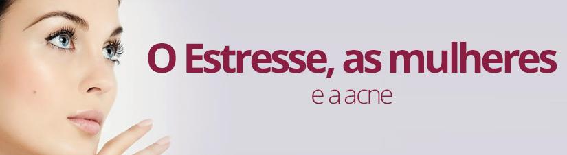 O-Estresse,-as-mulheres-e-a-acne