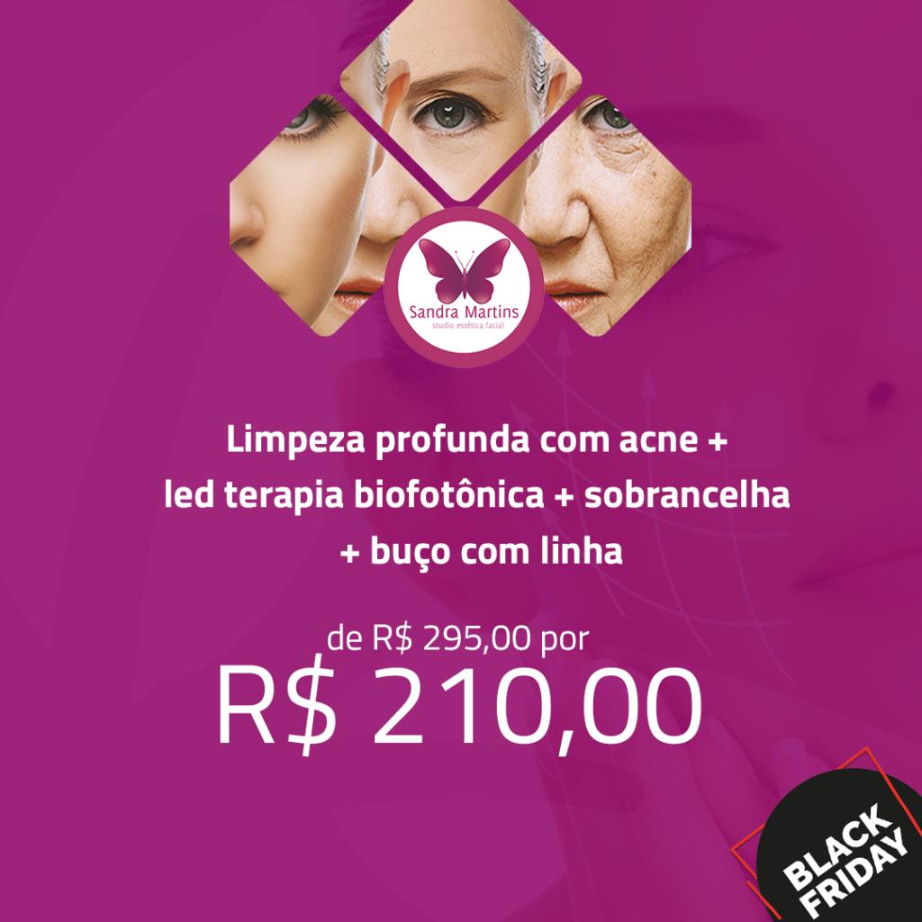 A BLACK FRIDAY do Studio Sandra Martins já começou! Estética facial de qualidade e com aquele mega desconto de Black Friday em Brasília e Taguatinga! Limpeza de pele fotônica